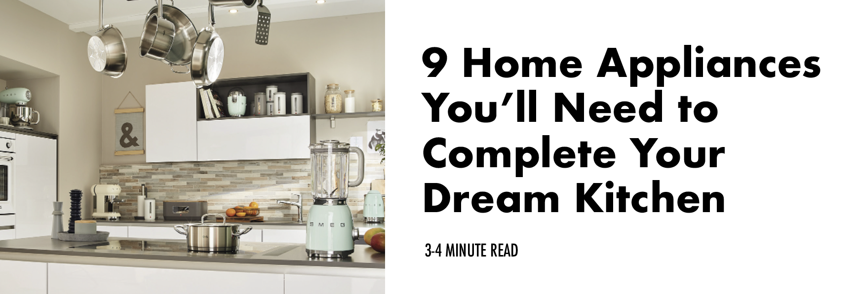9 Home Appliances You'll Need to Complete Your Dream Kitchen