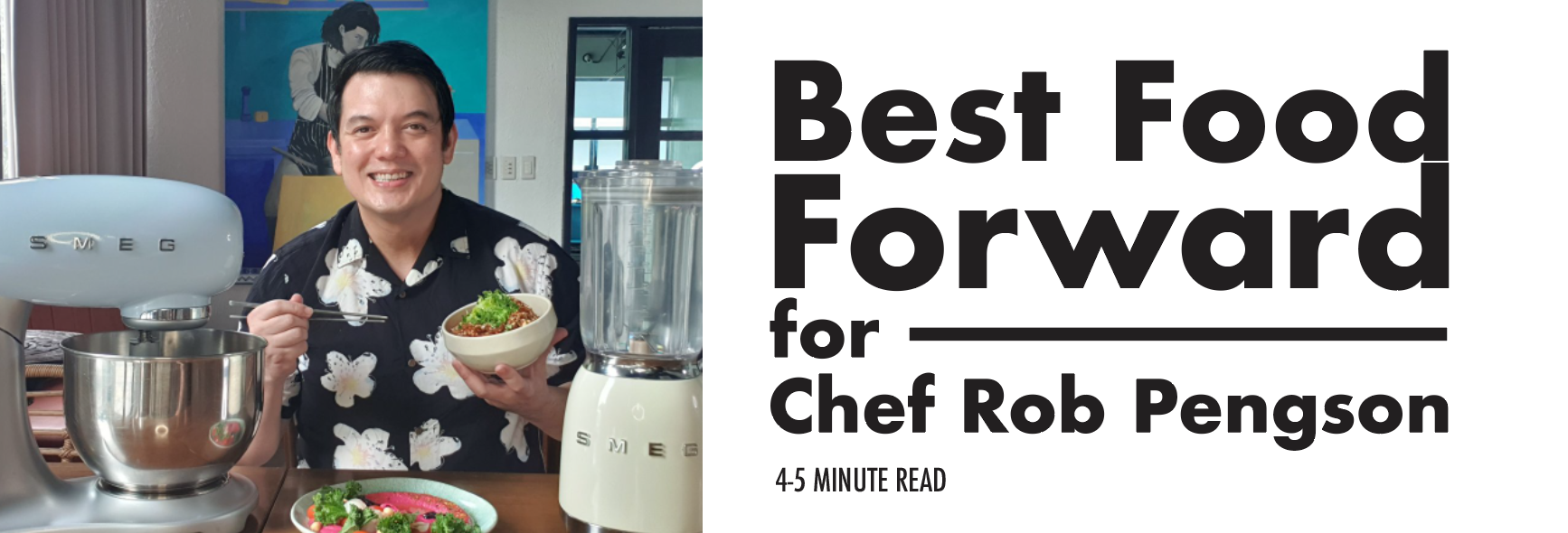Best Food Forward for Chef Rob Pengson